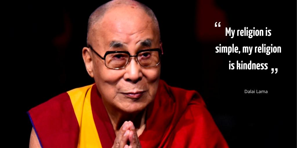 My religion is Kindness Dalai Lama